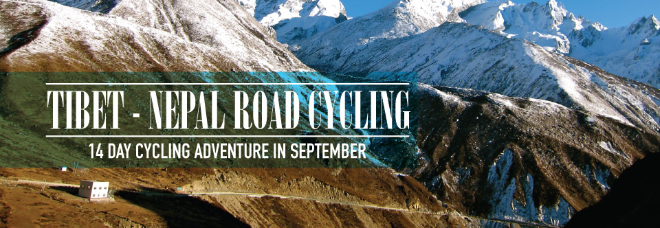 Tibet and Nepal Road Cycling Trip